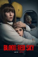 Nonton Streaming & Download Film Blood Red Sky (2021) HD Full Movie Sub Indo