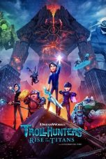 Nonton Streaming & Download Film Trollhunters: Rise of the Titans (2021) HD Full Movie Sub Indo