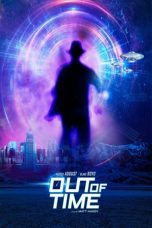 Nonton Streaming & Download Film Out Of Time (2021) HD Full Movie Sub Indo