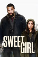 Nonton Streaming & Download Film Sweet Girl (2021) HD Full Movie Sub Indo