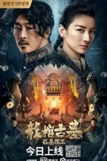 Nonton Streaming & Download Film The Dragon Tomb: Ancient Legend (2021) HD Full Movie Sub Indo