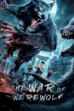 Nonton Streaming & Download Film The War of Werewolf (2021) HD Full Movie Sub Indo