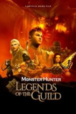 Nonton Streaming & Download Film Monster Hunter: Legends of the Guild (2021) HD Full Movie Sub Indo