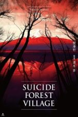 Nonton Streaming & Download Film Suicide Forest Village (2021) HD Full Movie Sub Indo