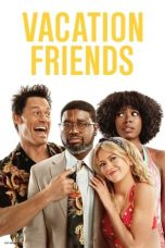 Nonton Streaming & Download Film Vacation Friends (2021) HD Full Movie Sub Indo