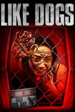 Nonton Streaming & Download Film Like Dogs (2021) HD Full Movie Sub Indo